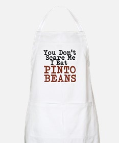 You Dont Scare Me I Eat Pinto Beans Apron