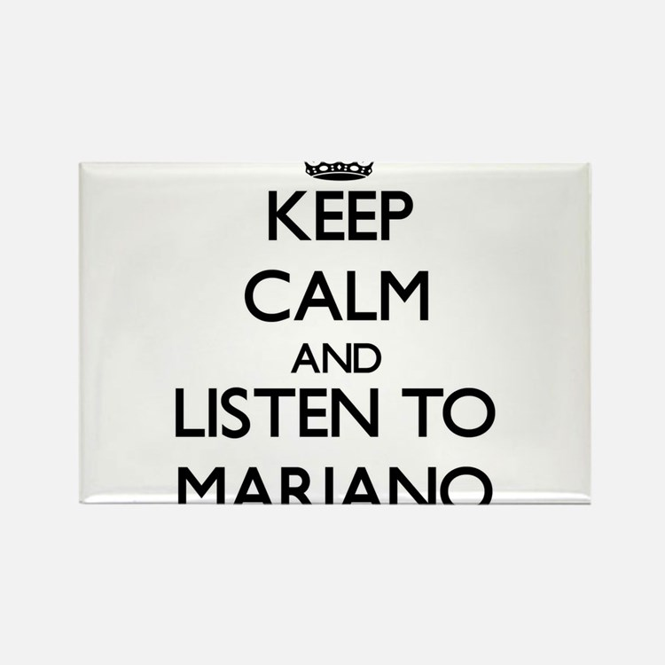 Keep Calm and Listen to Mariano Magnets