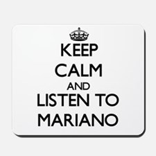 Keep Calm and Listen to Mariano Mousepad