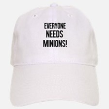 Everyone Needs Minions Baseball Cap