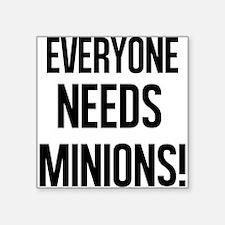Everyone Needs Minions Sticker