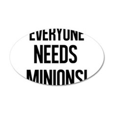 Everyone Needs Minions Wall Decal