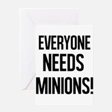 Everyone Needs Minions Greeting Cards