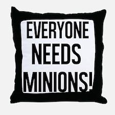 Everyone Needs Minions Throw Pillow