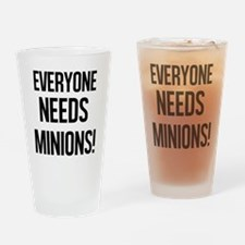 Everyone Needs Minions Drinking Glass