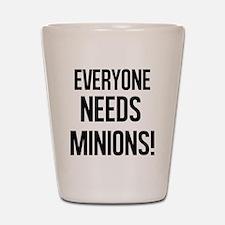 Everyone Needs Minions Shot Glass