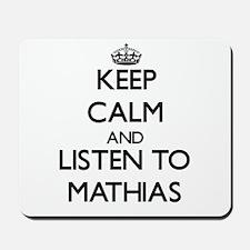 Keep Calm and Listen to Mathias Mousepad