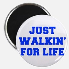 JUST-WALKIN-FOR-LIFE-FRESH-BLUE Magnets