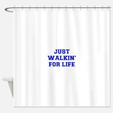 JUST-WALKIN-FOR-LIFE-FRESH-BLUE Shower Curtain