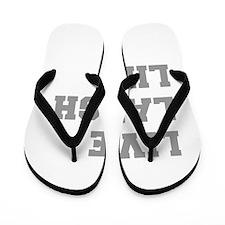 LIVE-LAUGH-LIFT-FRESH-GRAY Flip Flops