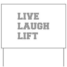 LIVE-LAUGH-LIFT-FRESH-GRAY Yard Sign