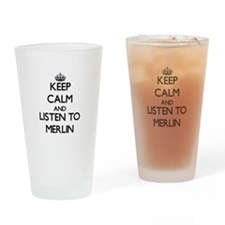 Keep Calm and Listen to Merlin Drinking Glass