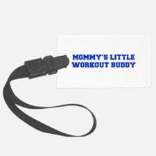 MOMMYS-LITTLE-WORKOUT-BUDDY-FRESH-BLUE Luggage Tag