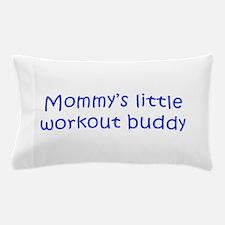 MOMMYS-LITTLE-WORKOUT-BUDDY-kri-blue Pillow Case