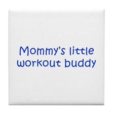 MOMMYS-LITTLE-WORKOUT-BUDDY-kri-blue Tile Coaster