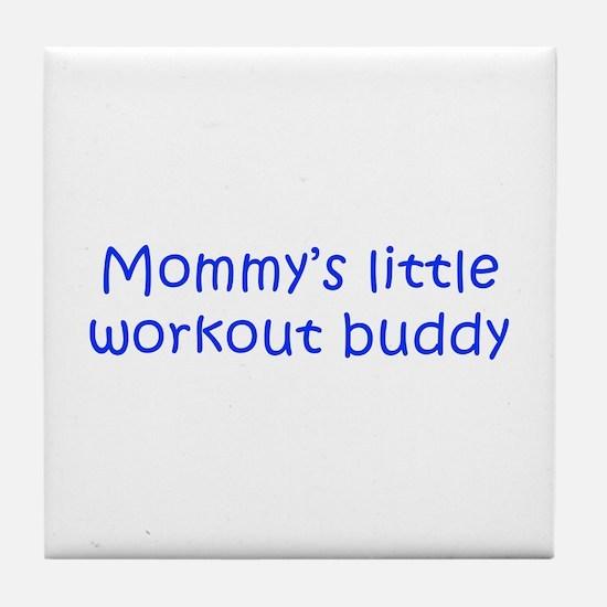 MOMMYS-LITTLE-WORKOUT-BUDDY-kri-blue Tile Coaster