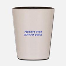 MOMMYS-LITTLE-WORKOUT-BUDDY-kri-blue Shot Glass