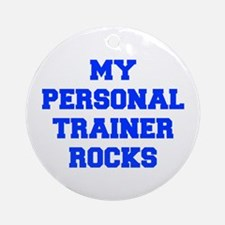 my-personal-trainer-rocks-FRESH-BLUE Ornament (Rou