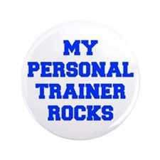 "my-personal-trainer-rocks-FRESH-BLUE 3.5"" Button"