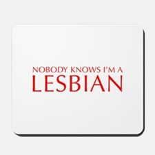 NOBODY-KNOWS-IM-A-LESBIAN-OPT-RED Mousepad