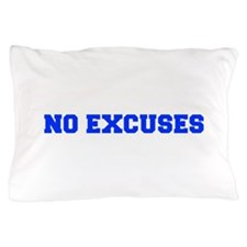 NO-EXCUSES-FRESH-BLUE Pillow Case