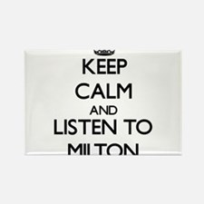 Keep Calm and Listen to Milton Magnets