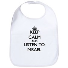Keep Calm and Listen to Misael Bib
