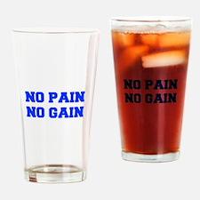 NO-PAIN-NO-GAIN-FRESH-BLUE Drinking Glass