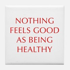 NOTHING-FEELS-AS-GOOD-AS-BEING-HEALTHY-OPT-RED Til