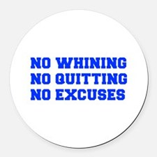 NO-WHINING-FRESH-BLUE Round Car Magnet