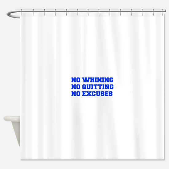 NO-WHINING-FRESH-BLUE Shower Curtain