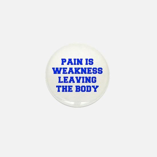 PAIN-IS-WEAKNESS-FRESH-BLUE Mini Button
