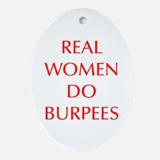 REAL-WOMEN-DO-BURPEES-OPT-RED Ornament (Oval)