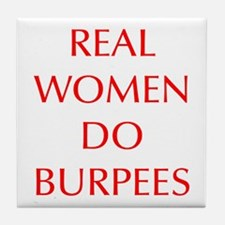 REAL-WOMEN-DO-BURPEES-OPT-RED Tile Coaster
