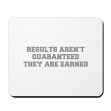 RESULTS-ARENT-GUARANTEED-FRESH-GRAY Mousepad