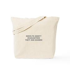 RESULTS-ARENT-GUARANTEED-FRESH-GRAY Tote Bag