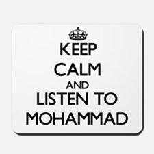 Keep Calm and Listen to Mohammad Mousepad