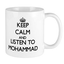 Keep Calm and Listen to Mohammad Mugs