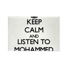 Keep Calm and Listen to Mohammed Magnets