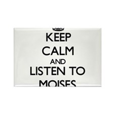 Keep Calm and Listen to Moises Magnets