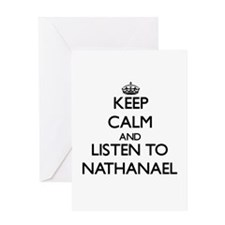 Keep Calm and Listen to Nathanael Greeting Cards
