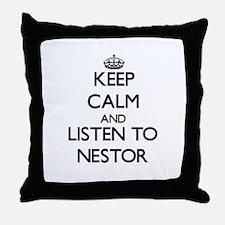 Keep Calm and Listen to Nestor Throw Pillow
