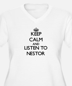 Keep Calm and Listen to Nestor Plus Size T-Shirt