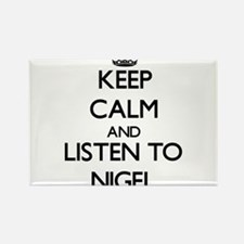 Keep Calm and Listen to Nigel Magnets