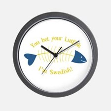You Bet Your Lutfisk I'm Swedish! Wall Clock
