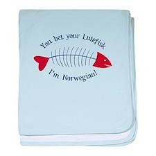 You Bet Your Lutefisk I'm Norwegian! baby blanket