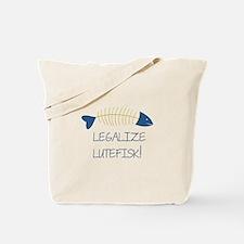 Legalize Lutefisk! Tote Bag