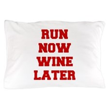 RUN-NOW-WINE-LATER-FRESH-RED Pillow Case