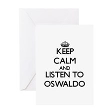 Keep Calm and Listen to Oswaldo Greeting Cards