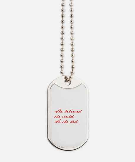 SHE-BELIEVED-SHE-COULD-jan-red Dog Tags